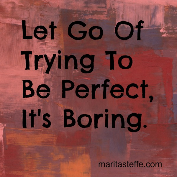 Let Go Of Being Perfect
