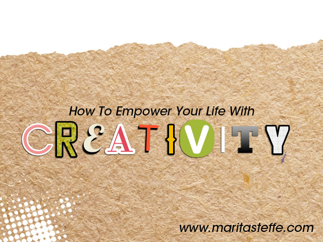 How to empower your life with creativity
