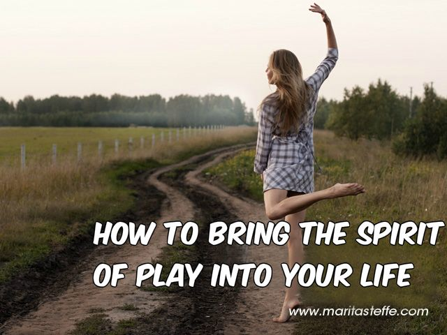 How to bring the spirit of play into your life
