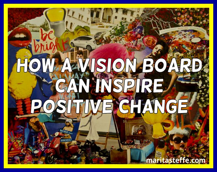 How A Vision Board Can Inspire Positive Change