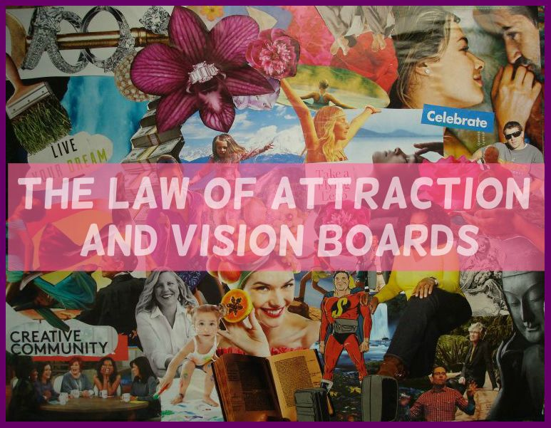 The Law Of Attraction And Vision Boards