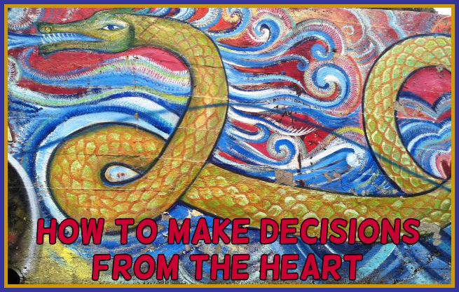 How to Make Decisions From the Heart
