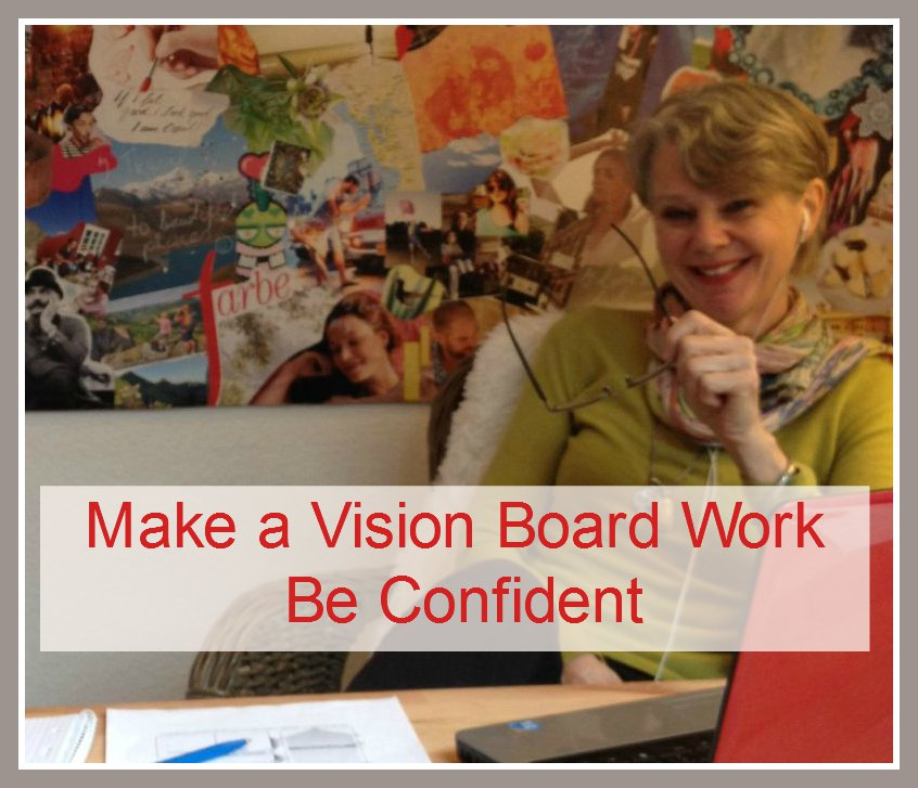 Make a Vision Board Work - Be confident