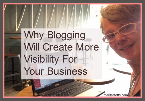 Why Blogging Will Create More Visibility For Your Business