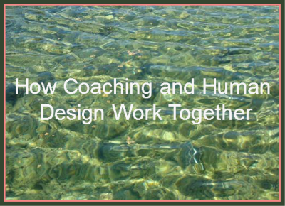 How Coaching and Human Design Work Together