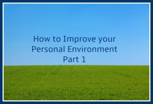 How to Improve your Personal Environment
