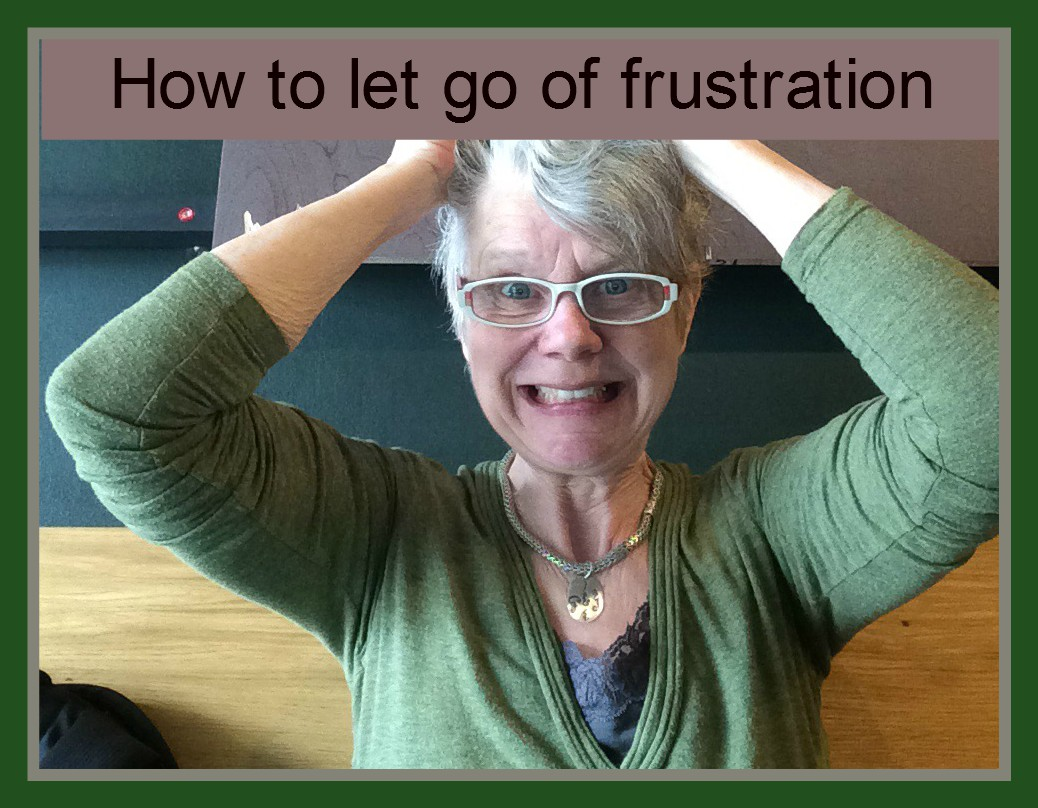 How to let go of frustration