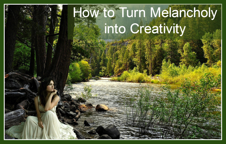 how to turn melancholy into creativity