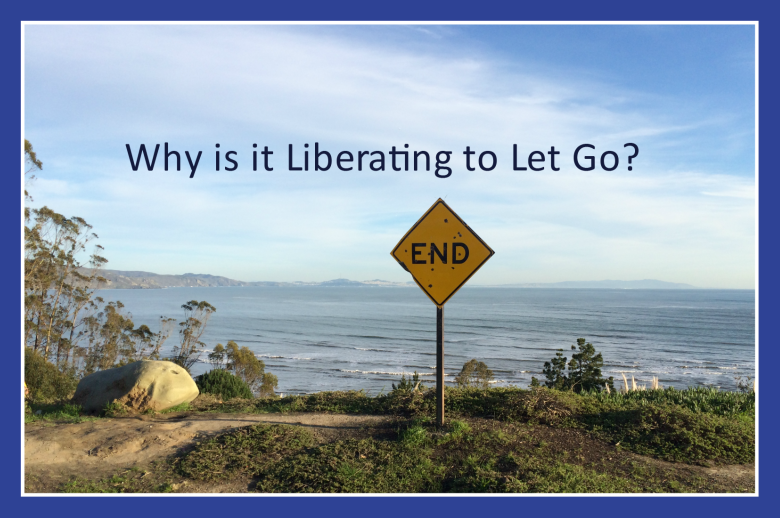 Why is it Liberating to Let Go?